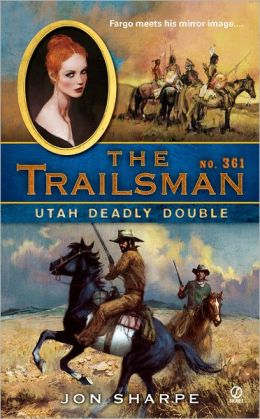 Utah Deadly Double (Trailsman Series #361)