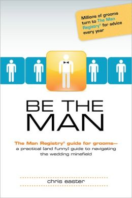 Be The Man: The Man Registry? Guide For Grooms