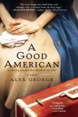 Book Cover Image. Title: A Good American, Author: Alex George