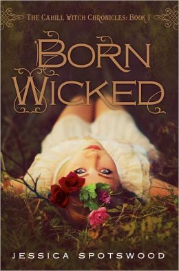 Born Wicked (The Cahill Witch Chronicles Series #1)