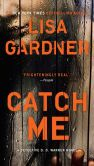 Book Cover Image. Title: Catch Me (Detective D. D. Warren Series #6), Author: Lisa Gardner