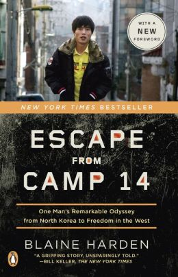 Escape from Camp 14: One Man's Remarkable Odyssey from North Korea to Freedom in the West