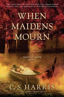 When Maidens Mourn (Sebastian St. Cyr Series #7)