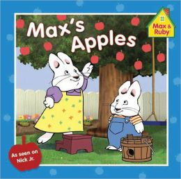 Max's Apples (Max and Ruby Series)