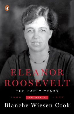 Eleanor Roosevelt: Volume I, 1884-1933