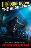 John Grisham - The Abduction (Theodore Boone Series #2)