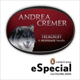 Treachery: A Nightshade Novella A Penguin eSpecial from Philomel Books