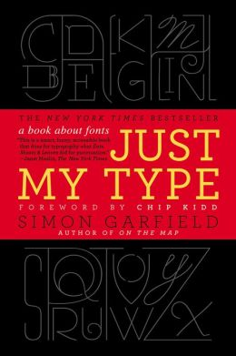 Just My Type: A Book about Fonts (PagePerfect NOOK Book)