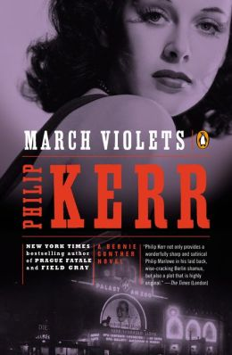 March Violets (Bernie Gunther Series #1)