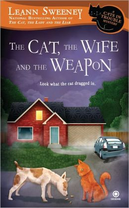 The Cat, the Wife and the Weapon (Cats in Trouble Series #4)