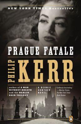 Prague Fatale (Bernie Gunther Series #8)