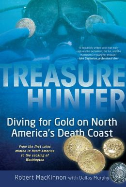 Treasure Hunter: Diving for Gold on North America's Death Coast