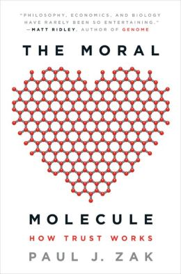 The Moral Molecule: The Source of Love and Prosperity