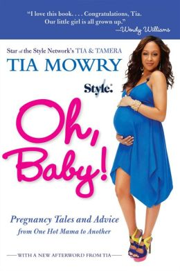 Oh, Baby!: Pregnancy Tales and Advice from One Hot Mama to Another