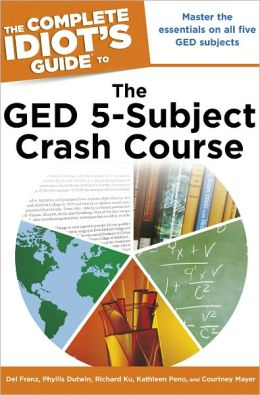 The Complete Idiot's Guide to the GED 5-Subject Crash Course