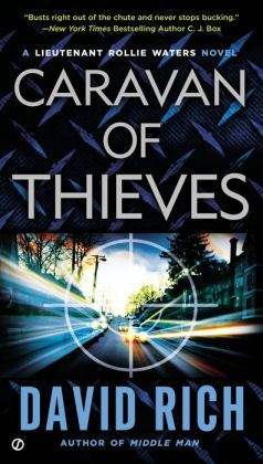 Caravan of Thieves: A Lieutenant Rollie Waters Novel