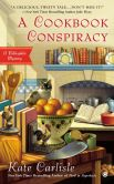 Book Cover Image. Title: A Cookbook Conspiracy:  A Bibliophile Mystery, Author: Kate Carlisle