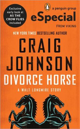 Divorce Horse: A Walt Longmire Story (A Penguin Special from Viking)