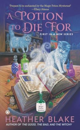 A Potion to Die For (Magic Potion Mystery Series #1)