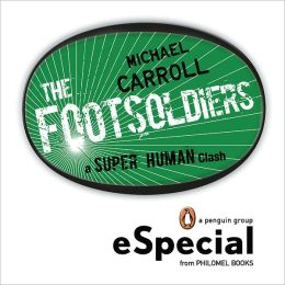 Footsoldiers: A Super Human Clash Special from Philomel Books