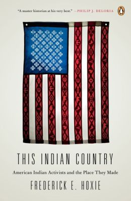 This Indian Country: American Indian Activists and the Place They Made