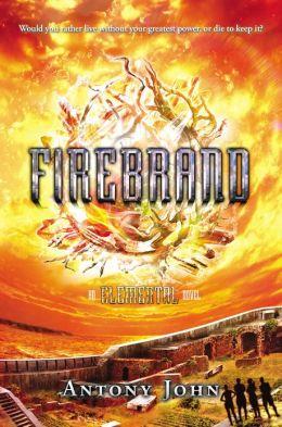 Firebrand: An Elemental Novel
