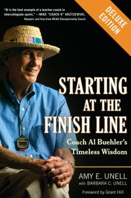 Starting at the Finish Line Deluxe: Coach Al Buehler's Timeless Wisdom (Enhanced Edition)