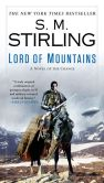S. M. Stirling - Lord of Mountains (Emberverse Series #9)