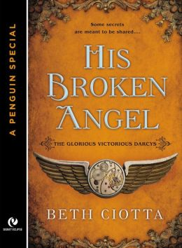 His Broken Angel: The Glorious Victorious Darcys Novella (A Penguin Special from Signet Eclipse)