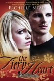 Book Cover Image. Title: The Fiery Heart (Bloodlines Series #4), Author: Richelle Mead