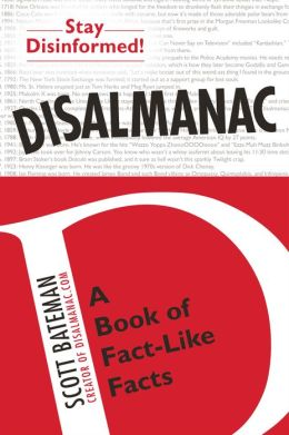 Disalmanac: A Book of Fact-Like Facts