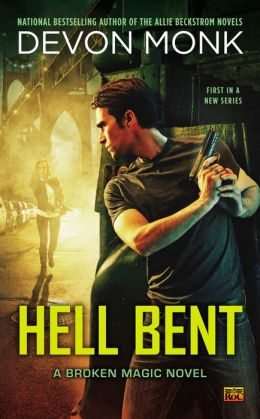 Hell Bent: A Broken Magic Novel