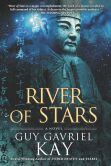 Book Cover Image. Title: River of Stars, Author: Guy Gavriel Kay