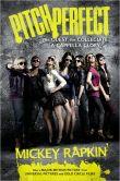 Mickey Rapkin - Pitch Perfect: The Quest for Collegiate A Cappella Glory (Movie Tie-in)