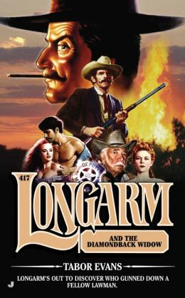 Longarm and the Diamondback Widow (Longarm Series #417)