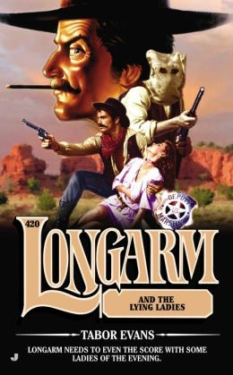 Longarm and the Lying Ladies (Longarm Series #420)