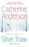 Book Cover Image. Title: Silver Thaw:  A Mystic Creek Novel, Author: Catherine Anderson