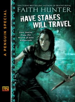 Have Stakes Will Travel: Stories From the World of Jane Yellowrock (An e-Special From New American Library)