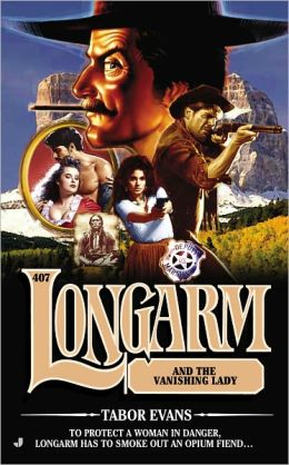 Longarm and the Vanishing Lady (Longarm Series #407)