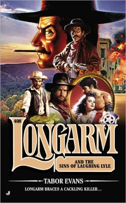 Longarm and the Sins of Laughing Lyle (Longarm Series #408)