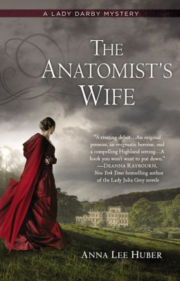 The Anatomist's Wife (Lady Darby Mystery Series #1)