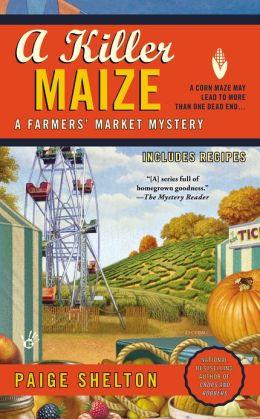 A Killer Maize (Farmer's Market Mystery Series #4)