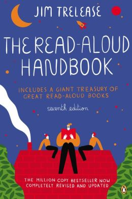The Read-Aloud Handbook: Seventh Edition
