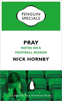 Pray: Notes on a Football Season