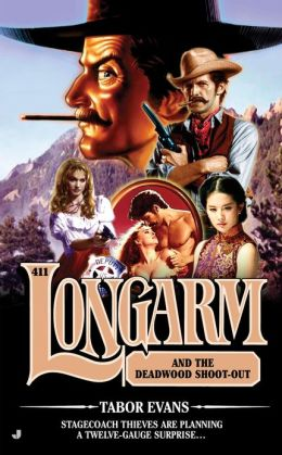 Longarm and the Deadwood Shoot-Out (Longarm Series #411)