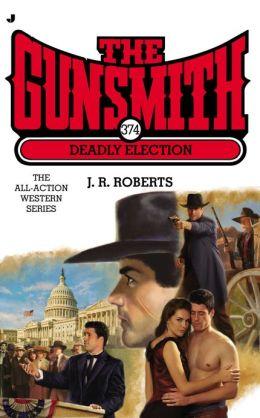Gunsmith #374: Deadly Election