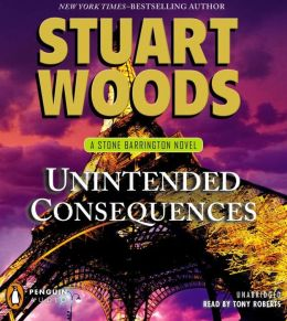 Unintended Consequences (Stone Barrington) Stuart Woods and Tony Roberts