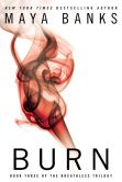 Book Cover Image. Title: Burn (The Breathless Trilogy #3), Author: Maya Banks