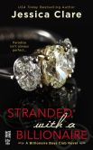 Jessica Clare - Stranded with a Billionaire (Billionaire Boys Club Series #1)