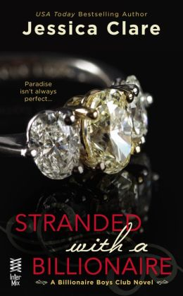 Stranded with a Billionaire (Billionaire Boys Club Series #1)